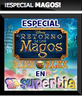 El retorno de los Magos- Alex vs Alex