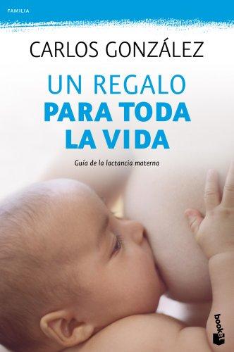 Libro Un regalo para toda la vida de Carlos González