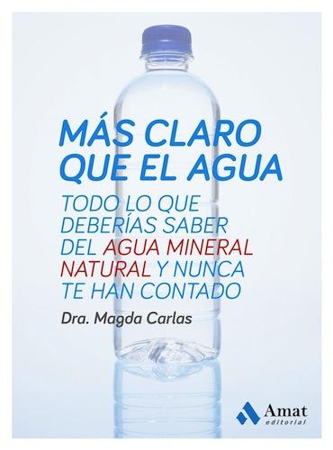 Libro Más claro que el agua Doctora y nutricionista Magda Carlas