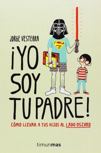 El libro ¡Yo soy tu padre!