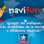 ¡Papás e hijos 2.0 te invita a NaviFun en Kinépolis Madrid!