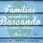 Familias ensambladas: Buscando la armonía cotidiana ¡Gana un ejemplar firmado!