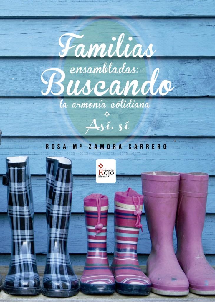 Rosa Zamora Familias ensambladas: Buscando la armonía cotidiana. Así, sí.