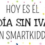 ¡Día sin IVA en Smartkidds, sólo hoy 6/11!