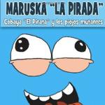 """Maruska """"La Pirada"""", la invención de Mar una niña soñadora"""