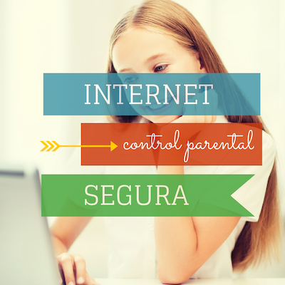internet segura control parental