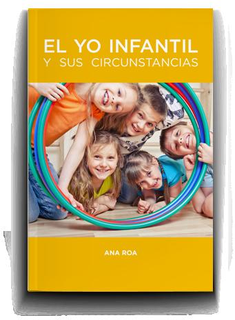 """""""EL YO INFANTIL Y SUS CIRCUNSTANCIAS"""""""