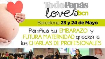 TodoPapás Loves cita obligada para padres y madres…ahora en Barcelona